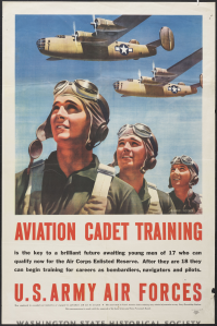 "Some young guys, like my dad, had the bug to fly from an early age. This recruitment poster made service in the Air Corps look like a cakewalk. ""The boys"" soon found out it wasn't all glam. Courtesy of Washington State Historical Society Collections."